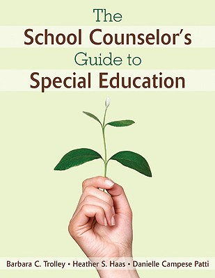 School Counselor's Guide to Special Education By Haas, Heather S./ Trolley, Barbara C./ Patti, Danielle Campese